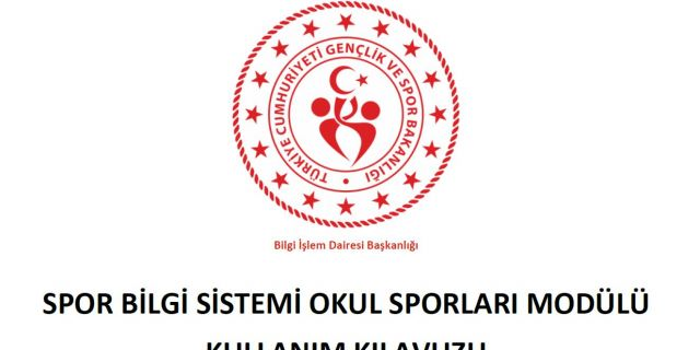 Spor Bilgi Sistemi Okul Sporları Modülü kullanım kılavuzu yayınlanmıştır.